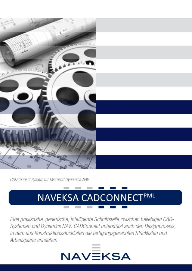 CADConnect System für Microsoft Dynamics NAV  NAVEKSA CADCONNECTPML  Eine praxisnahe, generische, intelligente Schnittstel...