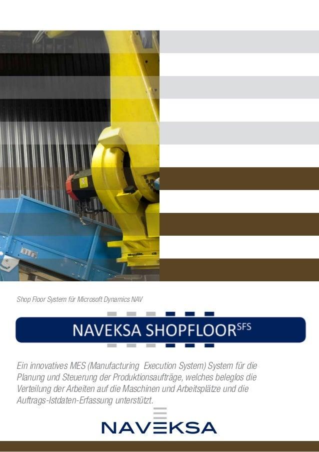 Shop Floor System für Microsoft Dynamics NAV  Ein innovatives MES (Manufacturing Execution System) System für die  Planung...