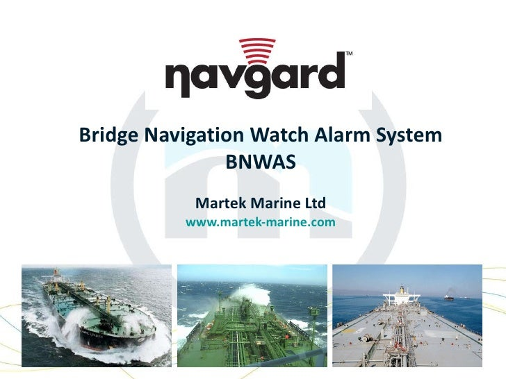Bridge Navigation Watch Alarm System BNWAS Martek Marine Ltd www.martek-marine.com
