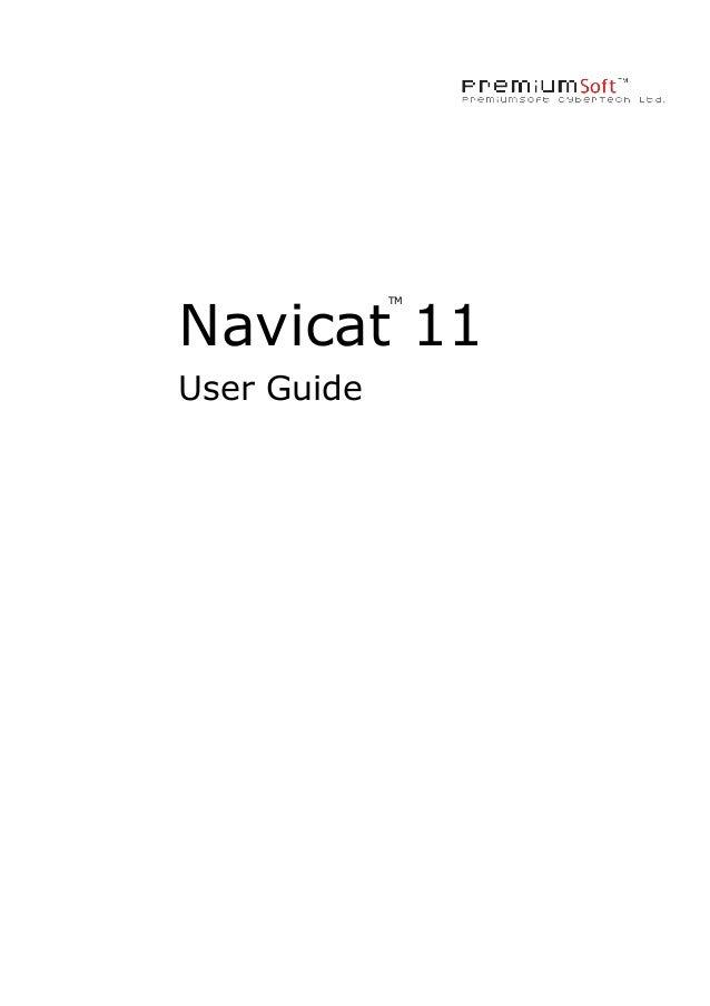 Navicat 11 TM  User Guide