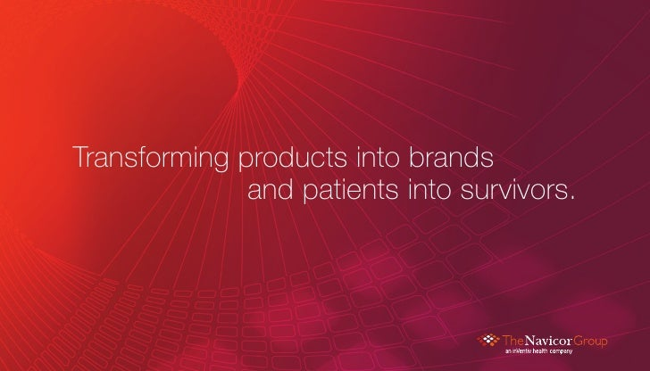 Transforming products into brands               and patients into survivors.