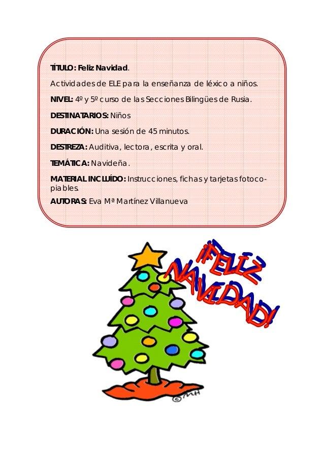 TÍTULO: Feliz Navidad. Actividades de ELE para la enseñanza de léxico a niños. NIVEL: 4º y 5º curso de las Secciones Bilin...