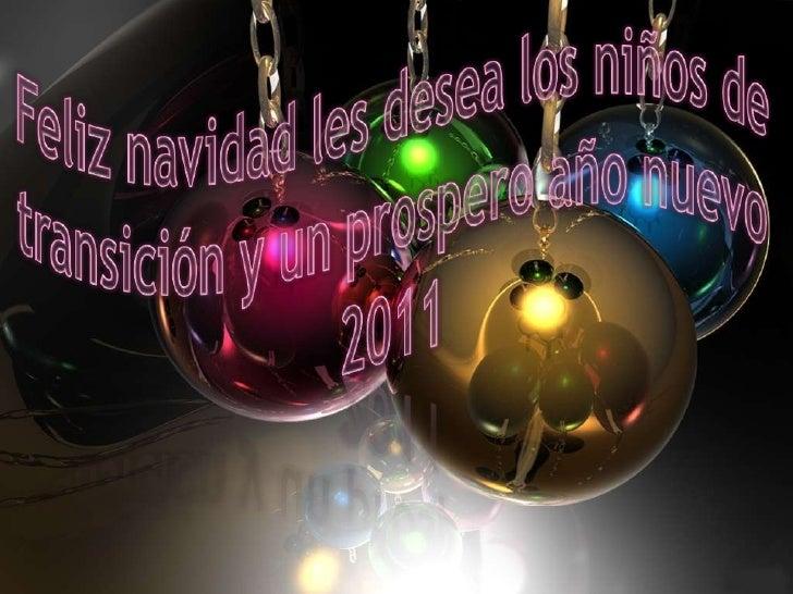 Feliz navidad les desea los niños de transición y un prospero año nuevo 2011<br />