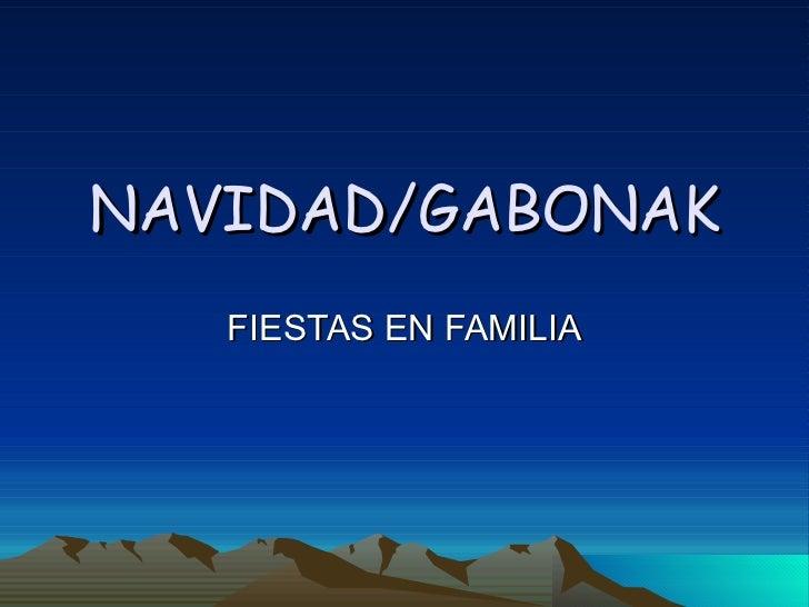 NAVIDAD/GABONAK FIESTAS EN FAMILIA
