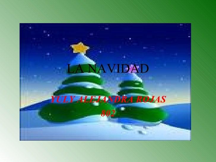 LA NAVIDAD YULY ALEJANDRA ROJAS 802