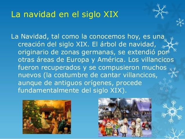 La navidad en el siglo XIXLa Navidad, tal como la conocemos hoy, es una  creación del siglo XIX. El árbol de navidad,  ori...