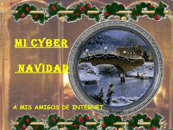 Mi Cyber Navidad   A MIS AMIGOS DE INTERNET