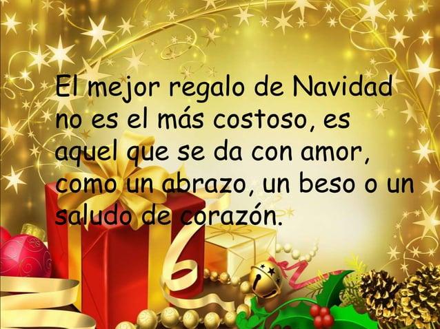 El mejor regalo de Navidad no es el más costoso, es aquel que se da con amor, como un abrazo, un beso o un saludo de coraz...