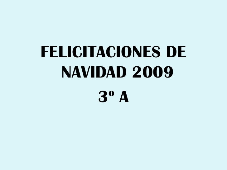 FELICITACIONES DE NAVIDAD 2009<br />3º A<br />