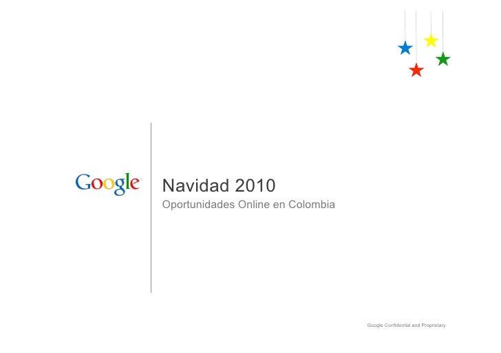 Navidad 2010Oportunidades Online en Colombia                                   Google Confidential and Proprietary
