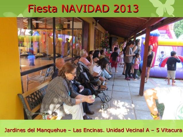 Fiesta NAVIDAD 2013  Jardines del Manquehue – Las Encinas. Unidad Vecinal A – 5 Vitacura.