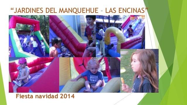 """""""JARDINES DEL MANQUEHUE – LAS ENCINAS"""" Fiesta navidad 2014"""