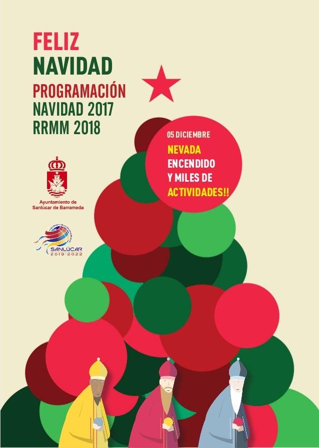 PROGRAMACIÓN NAVIDAD 2017 RRMM 2018 FELIZ NAVIDAD 05 DICIEMBRE NEVADA ENCENDIDO Y MILES DE ACTIVIDADES!!
