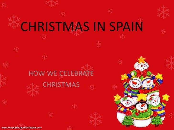 CHRISTMAS IN SPAIN    HOW WE CELEBRATE     CHRISTMAS