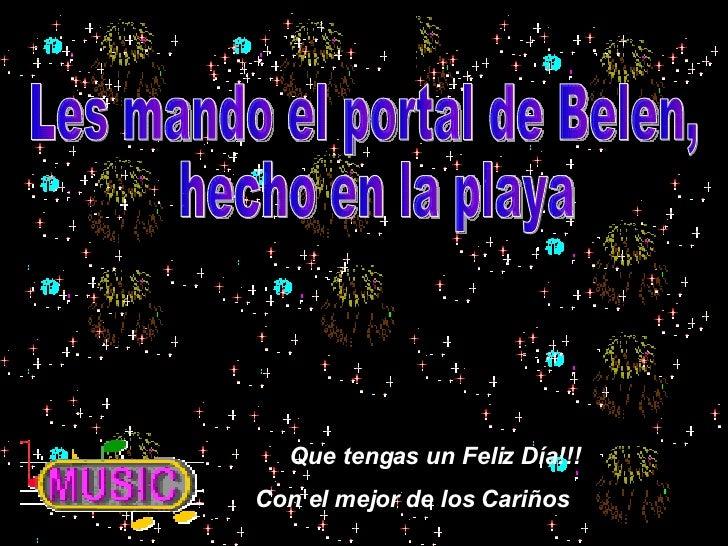 Les mando el portal de Belen, hecho en la playa Que teng a s un Feliz Día !!! Con el mejor de los Cariños