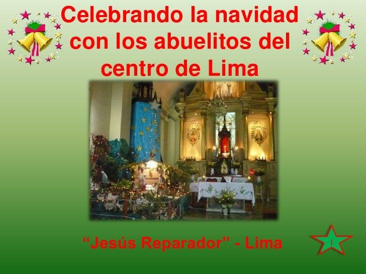 """Celebrando la navidad con los abuelitosdel  centro de Lima <br />I<br />""""Jesús Reparador"""" - Lima<br />"""