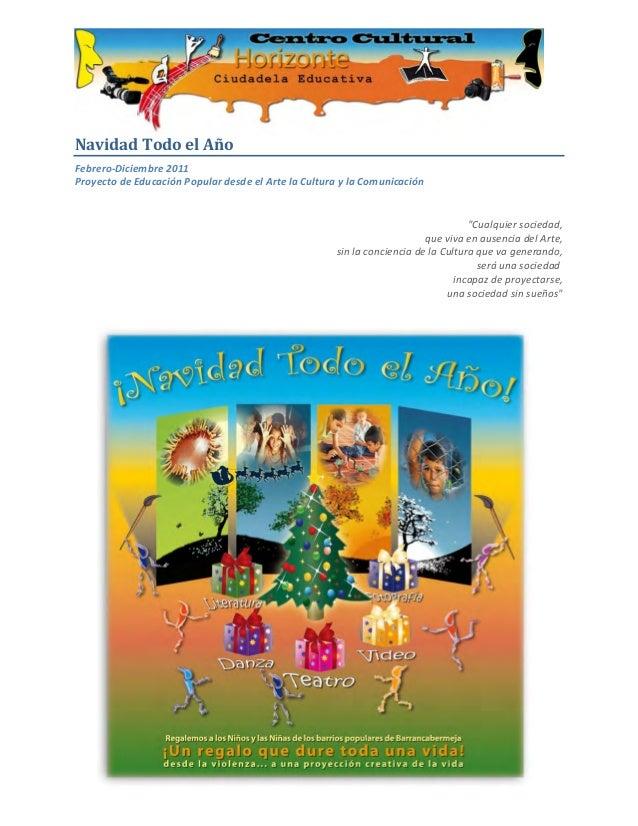 """Navidad Todo el Año Febrero-Diciembre 2011 Proyecto de Educación Popular desde el Arte la Cultura y la Comunicación """"Cualq..."""