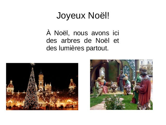Joyeux Noël!  À Noël, nous avons ici  des arbres de Noël et  des lumières partout.