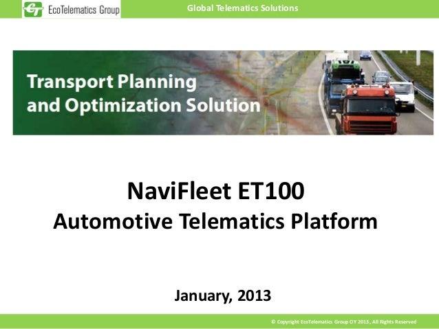 Global Telematics Solutions      NaviFleet ET100Automotive Telematics Platform           January, 2013                    ...