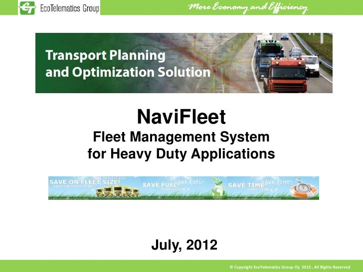 NaviFleet Fleet Management Systemfor Heavy Duty Applications         July, 2012                      © Copyright EcoTelema...