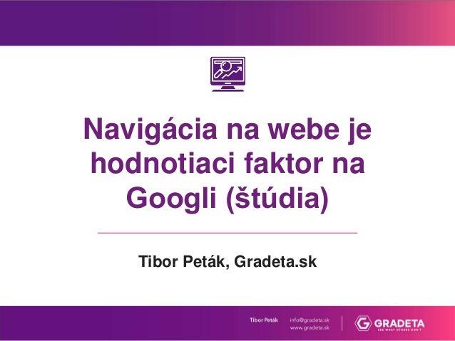 Navigácia na webe je hodnotiaci faktor na Googli (štúdia) Tibor Peták, Gradeta.sk