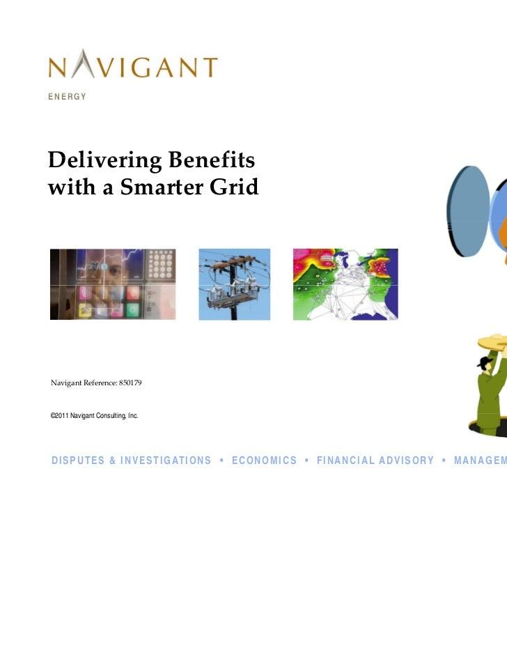 ENERGYDeliveringBenefitsDelivering BenefitswithaSmarterGridNavigantReference:850179©2011 Navigant Consulting, Inc.  ...