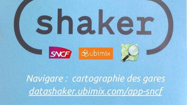 Navigare : cartographie des gares datashaker.ubimix.com/app-sncf