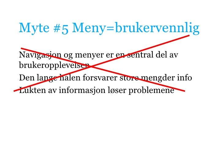 Myte #5 Meny=brukervennlig<br />Navigasjon og menyer er en sentral del av brukeropplevelsen<br />Den lange halen forsvarer...