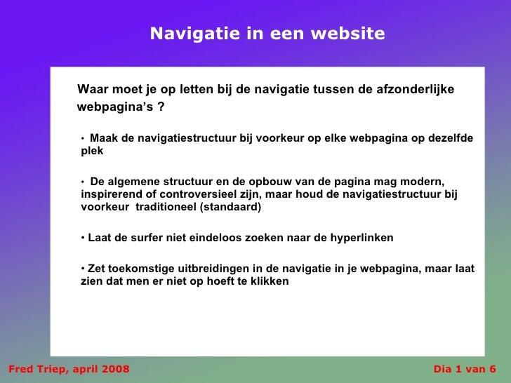 Navigatie in een website <ul><li>  Waar moet je op letten bij de navigatie tussen de afzonderlijke  </li></ul><ul><li>webp...
