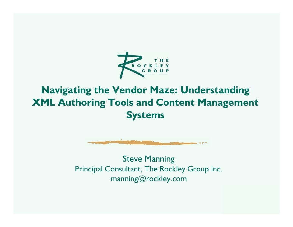 Navigating the Vendor Maze: Understanding XML Authoring Tools and Content Management                   Systems            ...