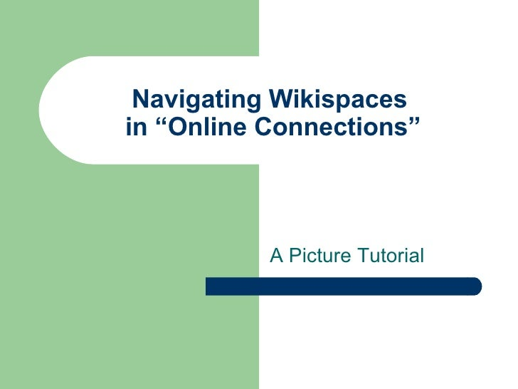"""Navigating Wikispaces  in """"Online Connections"""" A Picture Tutorial"""