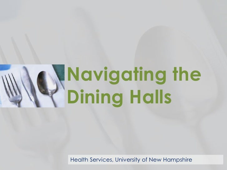 Navigating theDining HallsHealth Services, University of New Hampshire