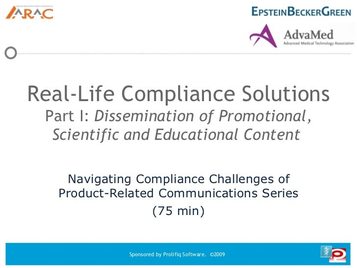 Real-Life Compliance Solutions  Part I:  Dissemination of Promotional, Scientific and Educational Content  Navigating Comp...
