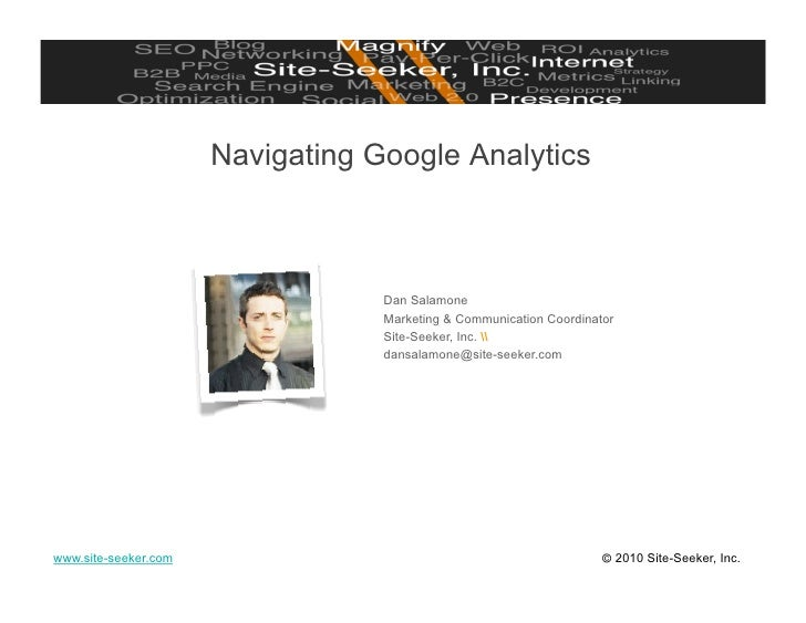 Navigating Google Analytics                                      Dan Salamone                                   Marketing ...