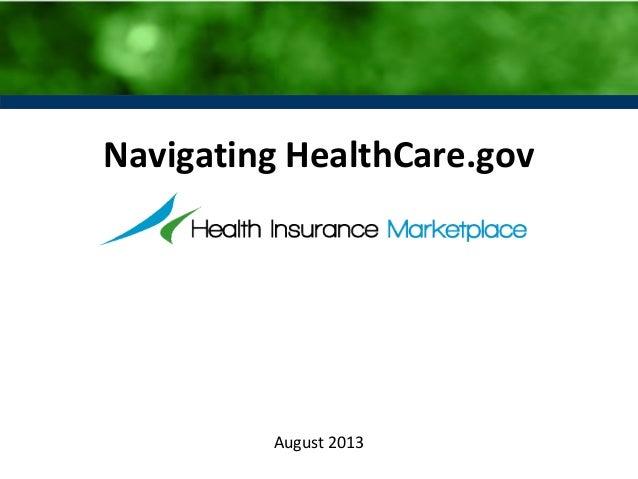 Navigating HealthCare.gov  August 2013