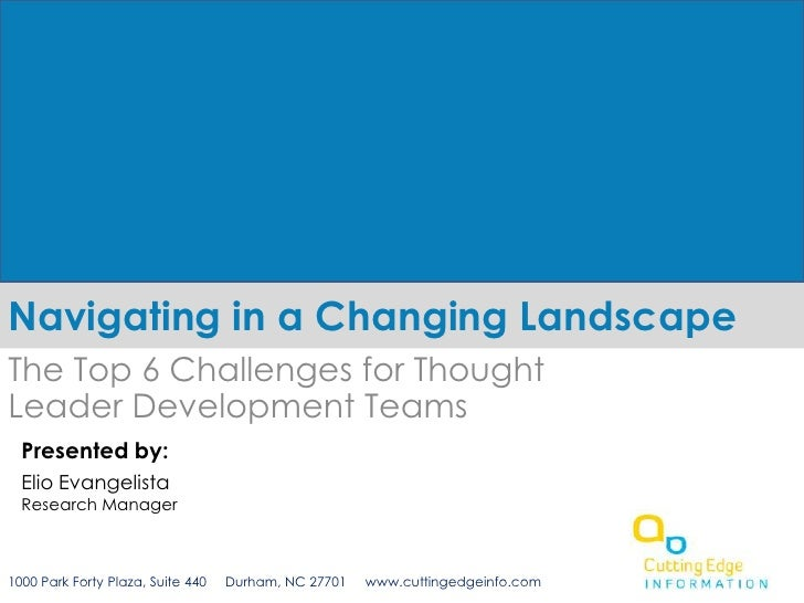 Navigating in a Changing Landscape<br />The Top 6 Challenges for Thought Leader Development Teams <br />Presented by:<br /...