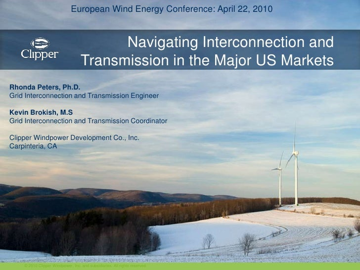 European Wind Energy Conference: April 22, 2010<br />Navigating Interconnection and Transmission in the Major US Markets<b...