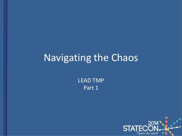 Navigating the Chaos LEAD TMP Part 1