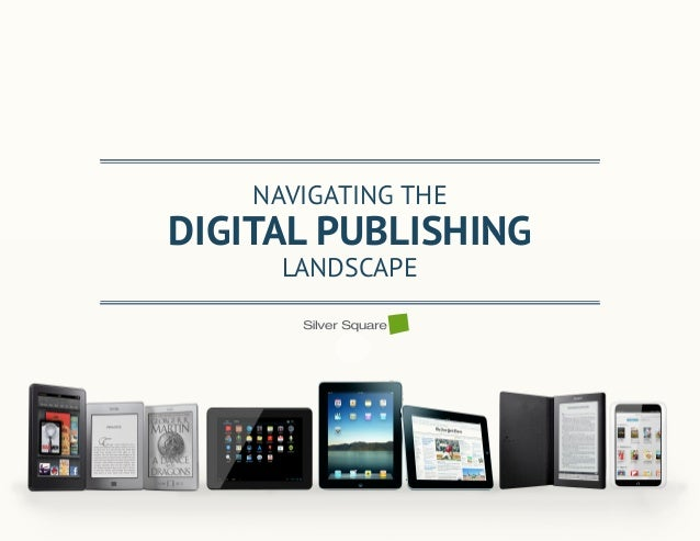 NAVIGATING THEDIGITAL PUBLISHING      LANDSCAPE