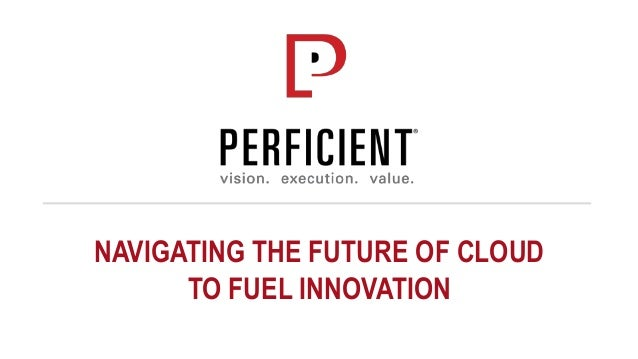 NAVIGATING THE FUTURE OF CLOUD TO FUEL INNOVATION
