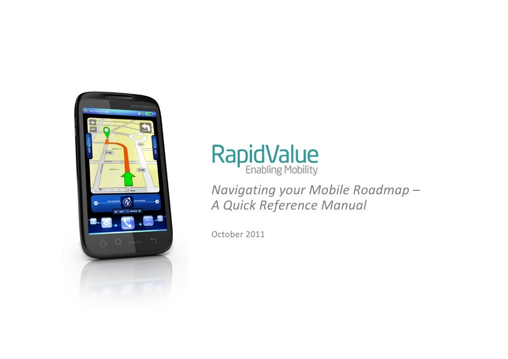 Navigating your Mobile Roadmap –A Quick Reference ManualOctober 2011