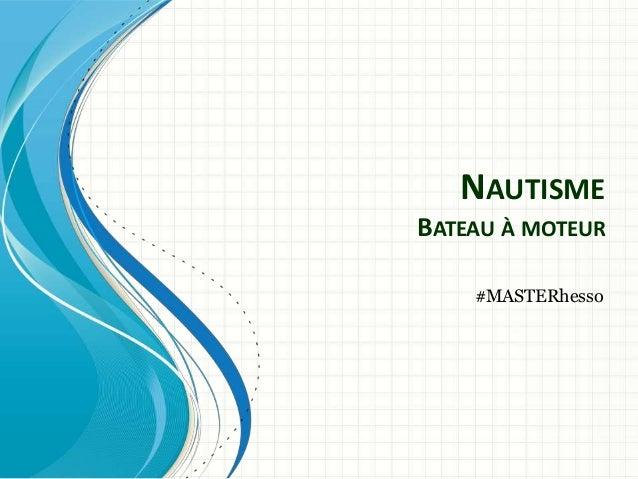 NAUTISME BATEAU À MOTEUR #MASTERhesso