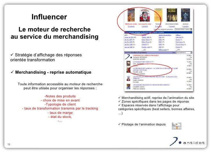 <ul><ul><li>Merchandising - reprise automatique </li></ul></ul>Influencer Le moteur de recherche au service du merchandis...