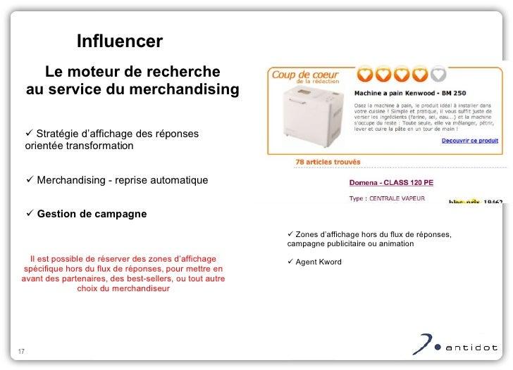 <ul><ul><li>Merchandising - reprise automatique </li></ul></ul><ul><ul><li>Gestion de campagne </li></ul></ul>Influencer L...