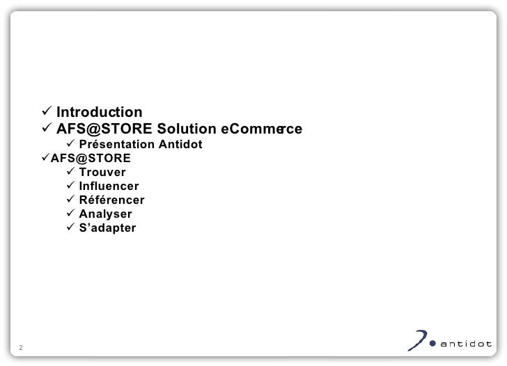<ul><ul><li>Introduction </li></ul></ul><ul><ul><li>AFS@STORE Solution eCommerce </li></ul></ul><ul><ul><ul><li>Présentati...