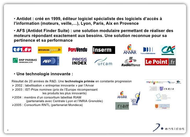 <ul><li>Antidot : créé en 1999, éditeur logiciel spécialiste des logiciels d'accès à l'information (moteurs, veille,…), Ly...