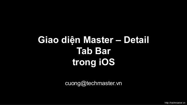 Giao diện Master – Detail Tab Bar trong iOS cuong@techmaster.vn  http://techmaster.vn