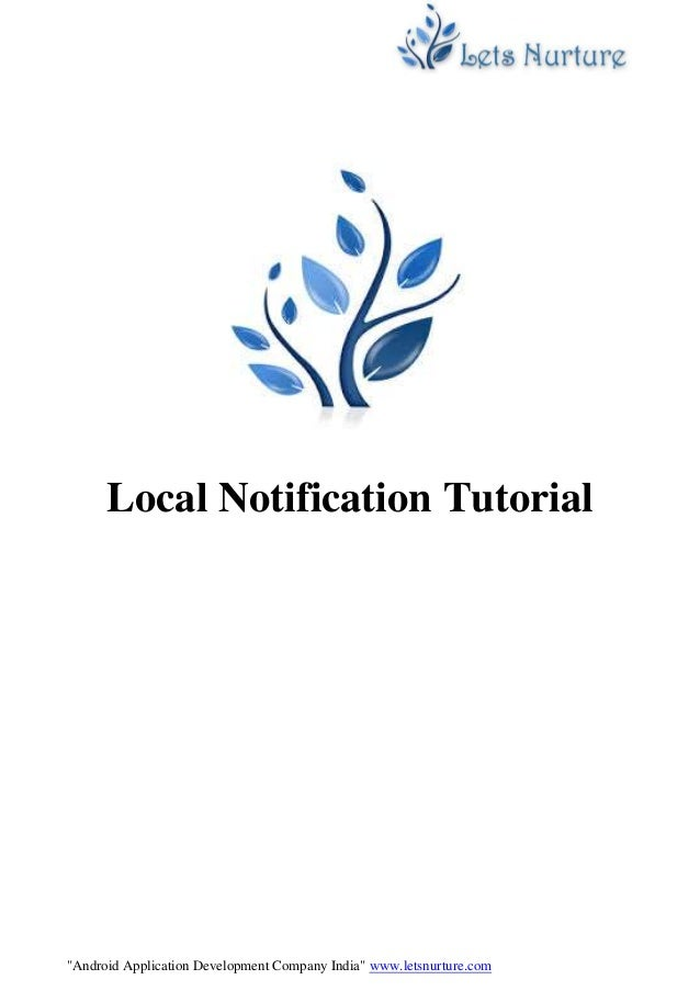 """""""Android Application Development Company India"""" www.letsnurture.com Local Notification Tutorial"""