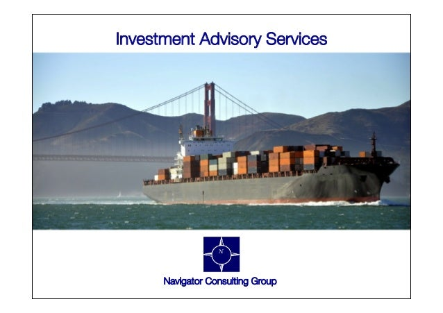 © Navigator Consulting Partners LLP. 2013 Investment Advisory Services Navigator Consulting Group