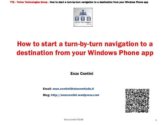 TTG - Torino Technologies Group - How to start a turn-by-turn navigation to a destination from your Windows Phone appHow t...